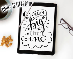 Dream Big Little One SVG & Printable