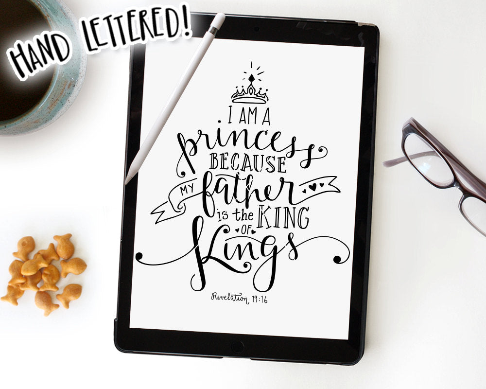 I Am A Princess Because My Father Is The King Of Kings SVG & Printable