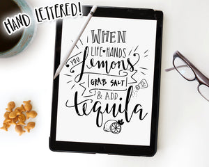 When Life Hands You Lemons Grab Salt and Tequila SVG &  Printable