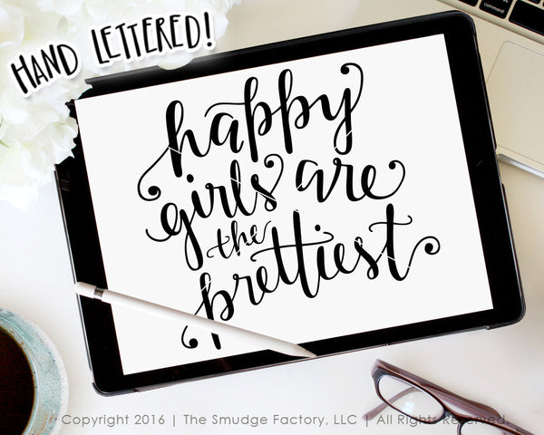 Happy Girls Are The Prettiest SVG & Printable