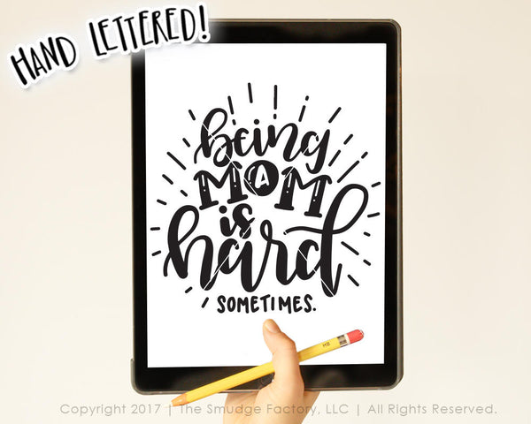 Being A Mom Is Hard Sometimes SVG & Printable