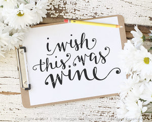 I Wish This Was Wine No Glass SVG & Printable