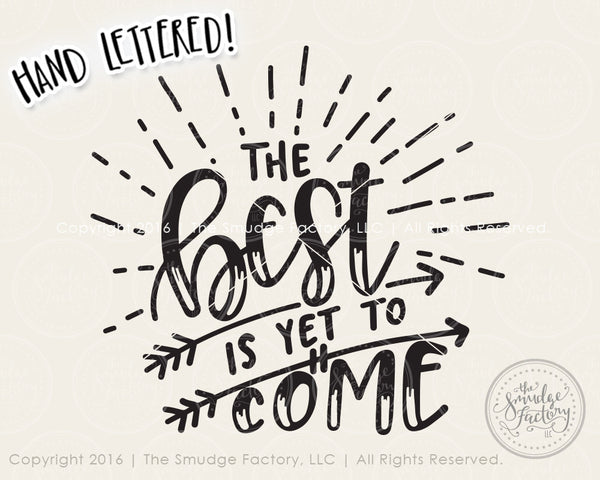 The Best Is Yet To Come SVG & Printable