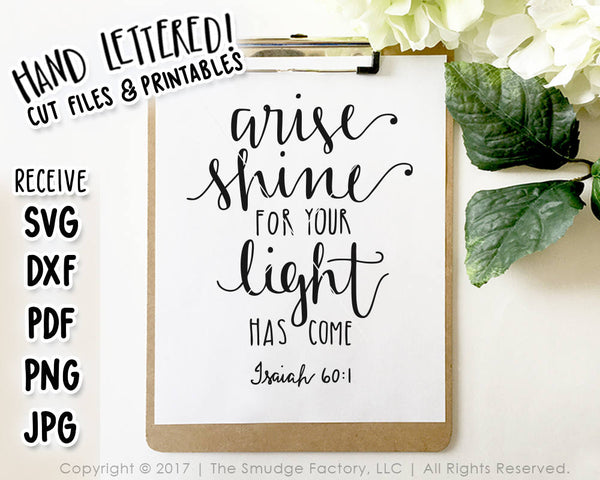 Arise, Shine For Your Light Has Come SVG & Printable