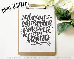 Always My Mother, Forever My Friend SVG & Printable