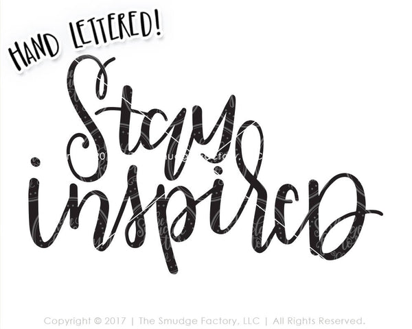 Stay Inspired SVG & Printable