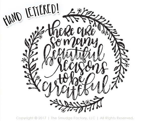 There Are So Many Beautiful Reasons To Be Grateful SVG & Printable