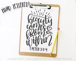 Beauty Comes From Within, 1 Peter 3:3-4 SVG & Printable
