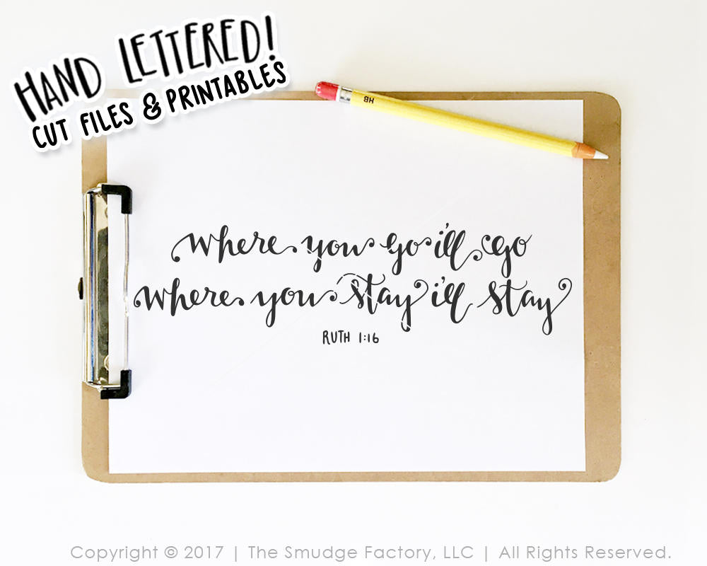 Where You Go, I'll Go, Where You Stay I'll Stay, Ruth 1:16 SVG & Printable