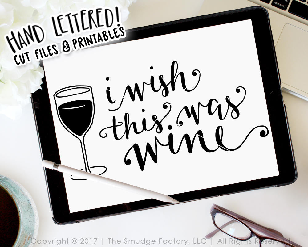 I Wish This Was Wine SVG & Printable