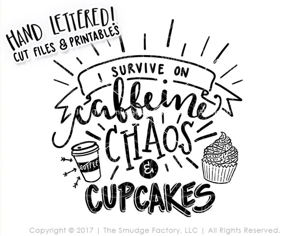 I Survive On Caffeine, Chaos And Cupcakes SVG & Printable