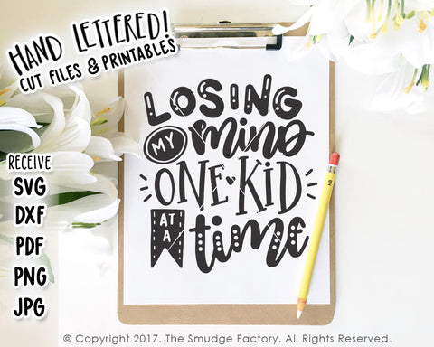 Losing My Mind One Kid At A Time SVG & Printable