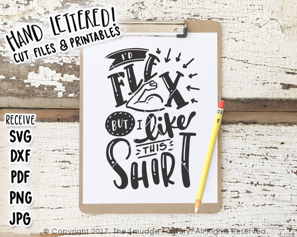 I'd Flex But I Like This Shirt SVG & Printable
