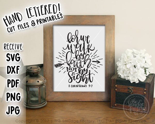 For We Walk By Faith, Not By Sight SVG & Printable
