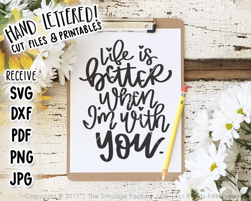 Life Is Better When I'm With You & Printable