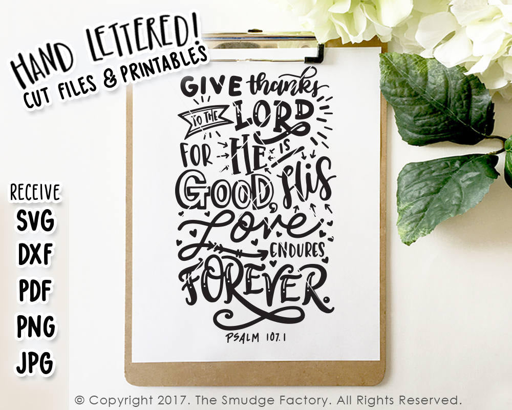 Give Thanks To The Lord, For He Is Good, His Love Endures Forever SVG & Printable