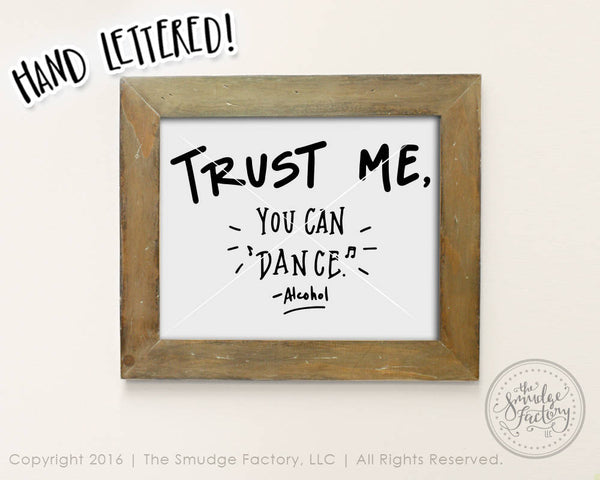 Trust Me, You Can Dance, Alcohol SVG & Printable
