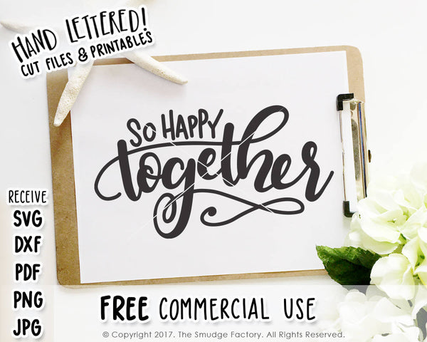 So Happy Together SVG & Printable