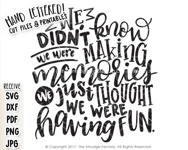 We Didn't Know We Were Making Memories SVG & Printable