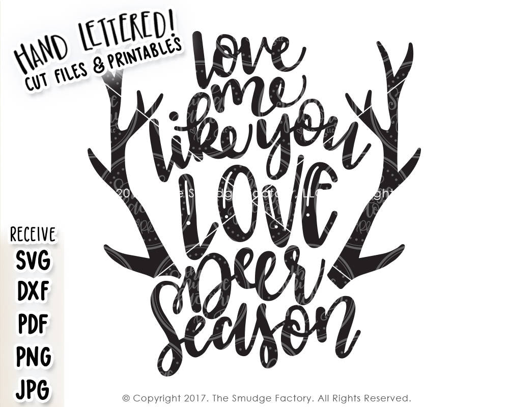 Download Love Me Like You Love Deer Season SVG & Printable - The ...