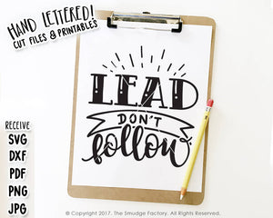 Lead Don't Follow SVG & Printable