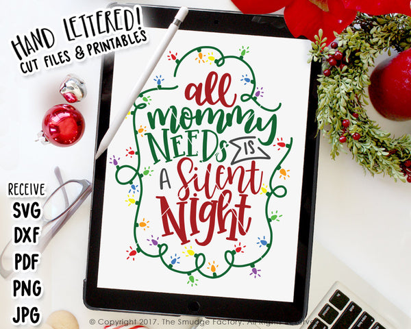 All Mommy Needs Is A Silent Night SVG & Printable