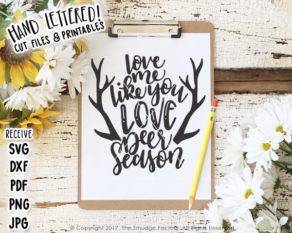 Love Me Like You Love Deer Season SVG & Printable