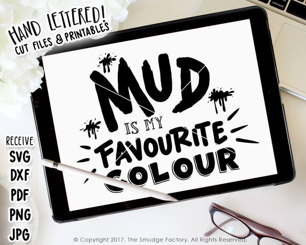 Mud is My Favourite Colour SVG & Printable