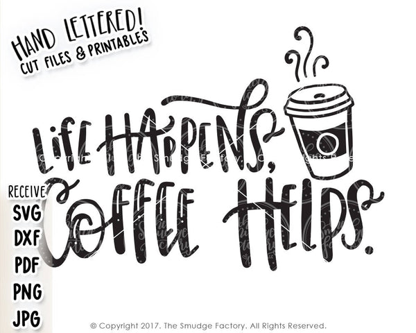 Life Happens, Coffee Helps SVG & Printable