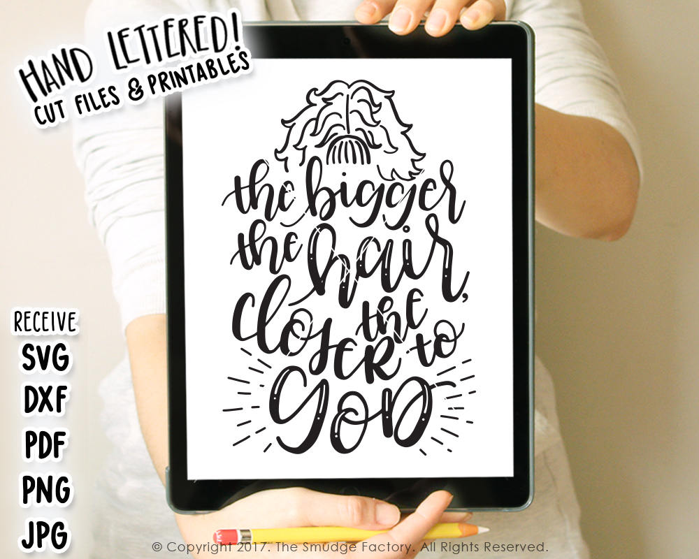 The Bigger The Hair, The Closer To God SVG & Printable