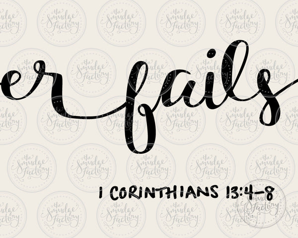 Love Never Fails SVG & Printable