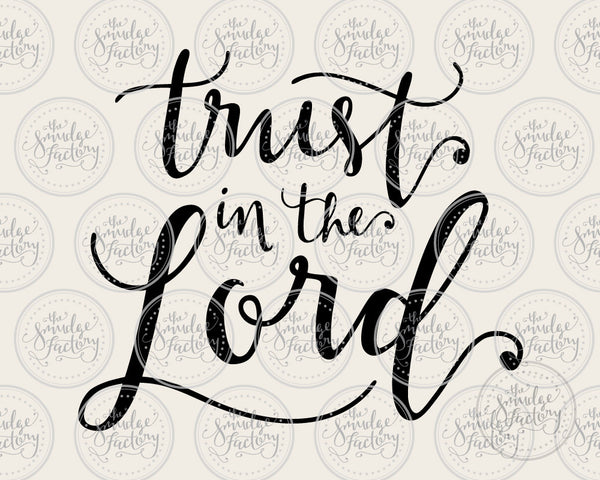 Trust In The Lord SVG & Printable