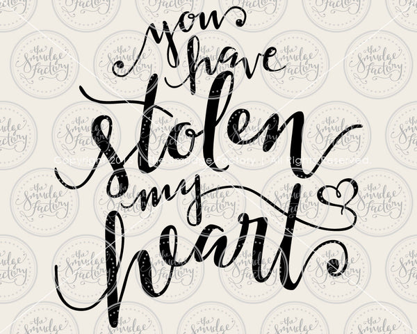 You Have Stolen My Heart SVG & Printable
