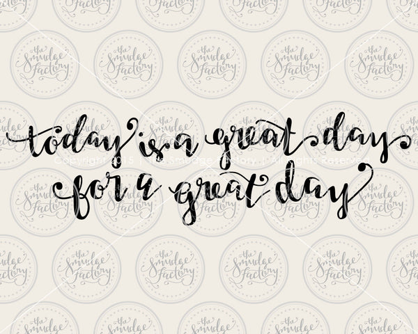 Today Is A Great Day SVG & Printable