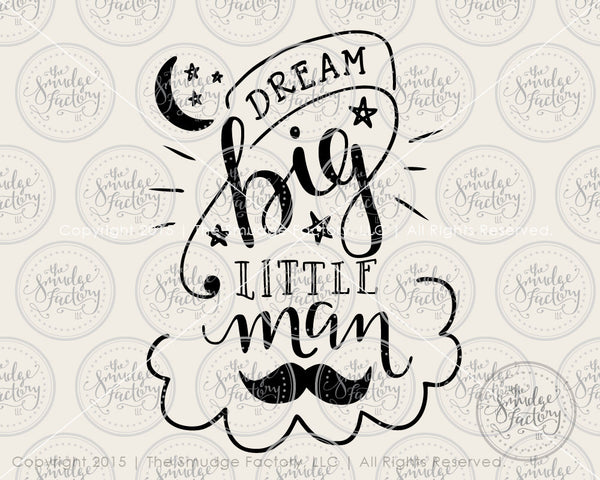 Dream Big Little Man SVG & Printable