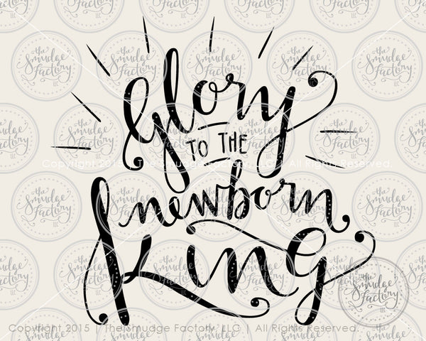 Glory to the Newborn King SVG & Printable