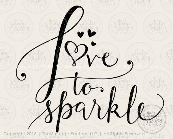Love to Sparkle SVG & Printable