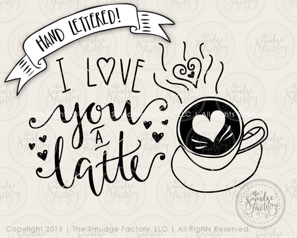 I Love You A Latte SVG & Printable