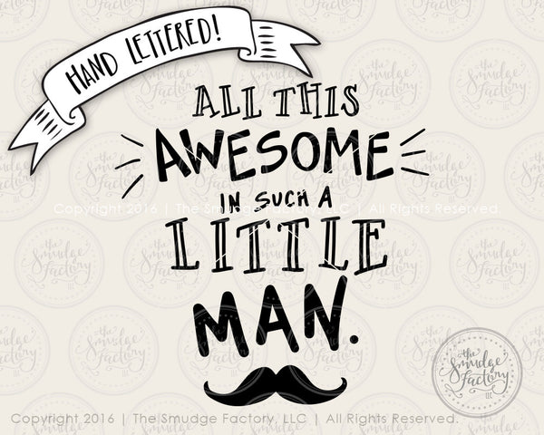 All This Awesome In Such A Little Boy SVG & Printable