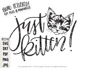 Just Kitten SVG & Printable