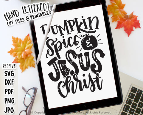 Pumpkin Spice And Jesus Christ SVG & Printable