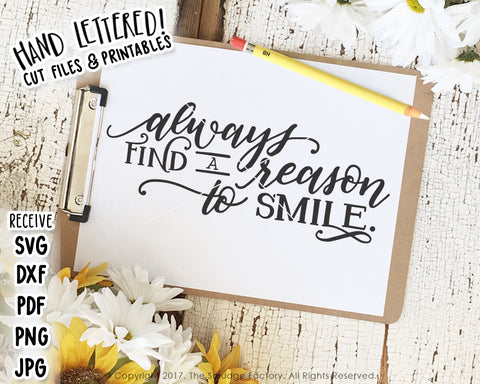 Always Find A Reason To Smile SVG & Printable