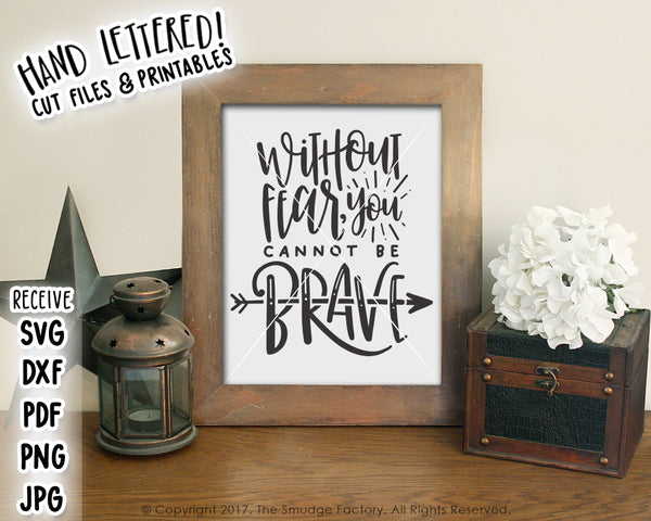 Without Fear You Cannot Be Brave SVG & Printable