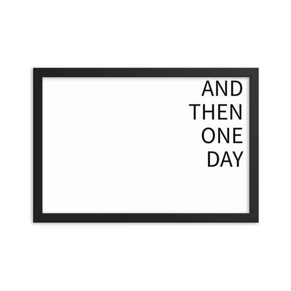 And then one day- Wall Art