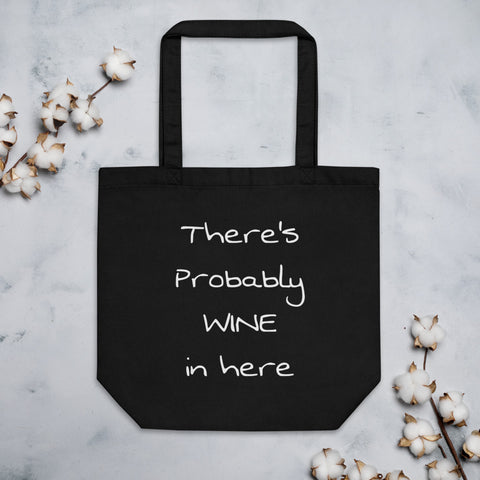 There's Probably Wine In Here-Tote Bag In Black