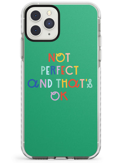 Not Perfect - Green Impact Phone Case for iPhone 11 Pro Max