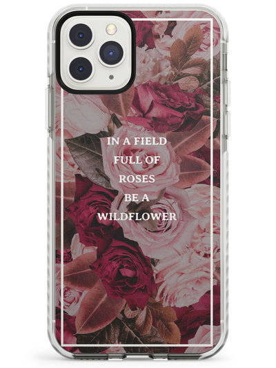 Be a Wildflower Floral Quote Impact Phone Case for iPhone 11 Pro Max