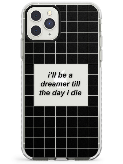 Grid Pattern I'll be a dreamer Impact Phone Case for iPhone 11 Pro Max