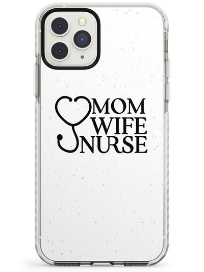 Medical Design Wife, Mom, Nurse + Stethoscope Impact Phone Case for iPhone 11 Pro Max
