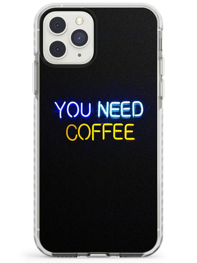 """You Need Coffee"" Neon Sign Impact Phone Case for iPhone 11 Pro Max"